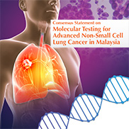 Consensus Statement on Molecular Testing for Advanced Non-Small Cell Lung Cancer in Malaysia